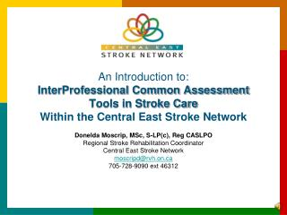 An Introduction to: InterProfessional Common Assessment Tools in Stroke Care Within the Central East Stroke Network