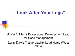 """Look After Your Legs"""