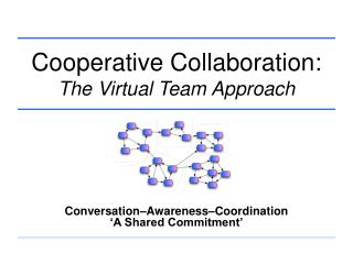 Cooperative Collaboration: The Virtual Team Approach