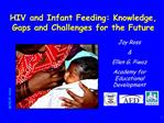 HIV and Infant Feeding: Knowledge, Gaps and Challenges for the Future