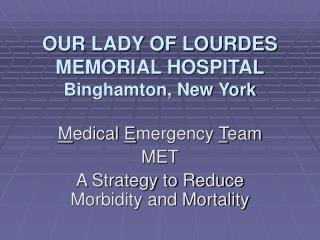 OUR LADY OF LOURDES  MEMORIAL HOSPITAL Binghamton, New York
