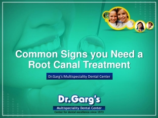 Common Signs You Need a Root Canal Treatment