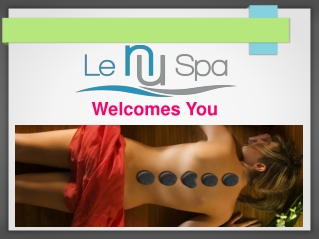 From body massage to complete facial at Le Nu Spa