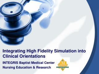 Integrating High Fidelity Simulation into Clinical Orientations