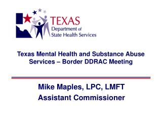 Texas Mental Health and Substance Abuse Services   Border DDRAC Meeting