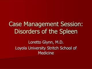 Case Management Session: Disorders of the Spleen
