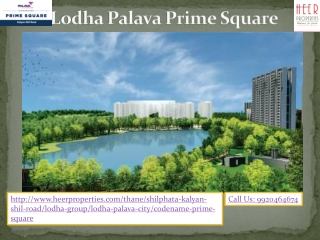 Lodha Palava Prime Square   1, 2 and 3 BHK Flats for Sale