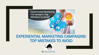 EXPERIENTIAL MARKETING CAMPAIGNS-TOP MISTAKES TO AVOID