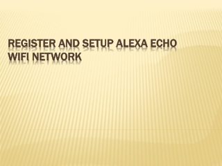 Register And Setup Alexa Echo Wifi Network