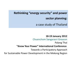 """Rethinking """"energy security"""" and power sector planning: a case study of Thailand"""