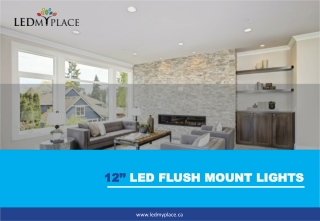 Why You Need the 12-inches LED Flush Mount Lights for Commercial Spaces?