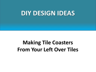 Making Tile Coasters From Your Left Over Tiles