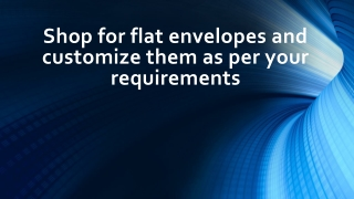 Customize Flat Envelopes as per your requirments