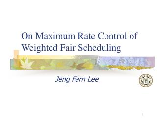 On Maximum Rate Control of Weighted Fair Scheduling