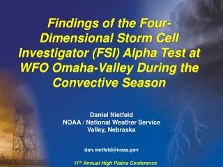 Findings of the Four-Dimensional Storm Cell Investigator (FSI) Alpha Test at WFO Omaha-Valley During the Convective Seas