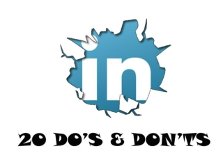20 dos and donts on linkedin