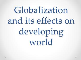 Globalization and its effects on developing world