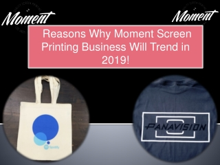 Reasons why moment screen printing business will trend in 2019!