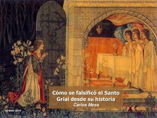 Cómo se falsificó el Santo Grial desde la historia