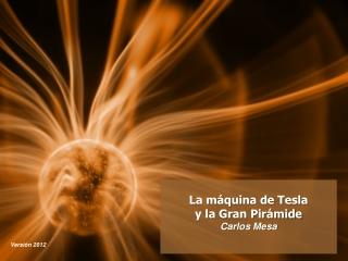 La máquina de Tesla y la Gran Pirámide