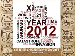 Las falsas profecías mayas del 2012