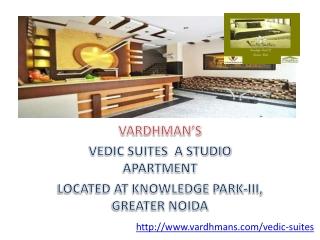 Vardhman 's Vedic suites