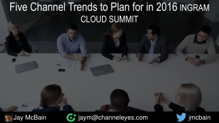 5 Channel Trends You Should Be Planning for Today - Ingram Cloud Summit 2016