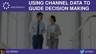 Using Channel Data To Guide Decision Making