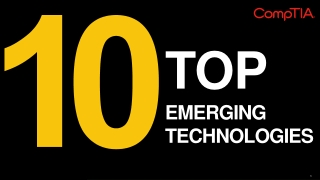Top 10 Emerging Technologies Ranked - CompTIA Communities