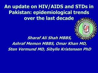 An update on HIV/AIDS and STDs in Pakistan: epidemiological trends over the last decade