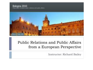 Public Relations and Public Affairs from a European Perspective