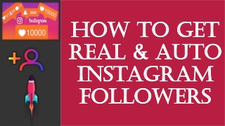 How to Get Real & Auto Instagram Followers