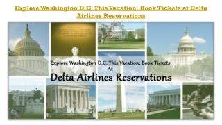 Explore Washington D.C. With Delta Airlines Reservations & Get Best Deals
