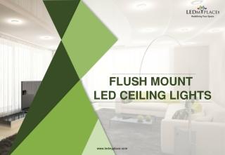 Advantages of Flush Mount LED Ceiling Lights