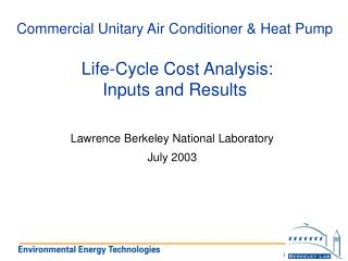 Commercial Unitary Air Conditioner & Heat Pump  Life-Cycle Cost Analysis: Inputs and Results