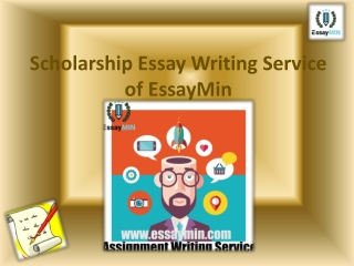 Need Scholarship Essay Writing Service Contact EssayMin