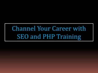 Channel Your Career with SEO and PHP Training