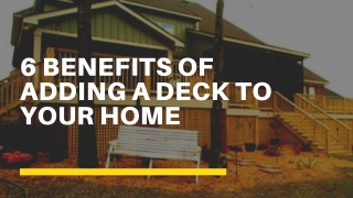 6 benefits of adding a deck to your home