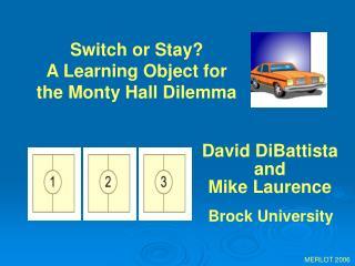 David DiBattista and Mike Laurence