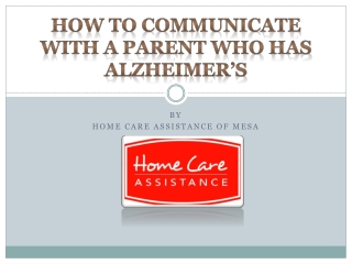 How to Communicate with a Parent Who Has Alzheimer's