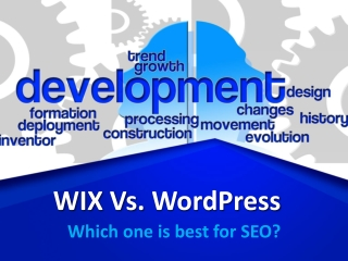 WIX Vs. WordPress: Which will be perfect for SEO?