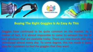 Buying The Right Goggles Is As Easy As This