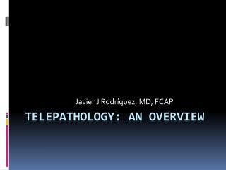 Telepathology: An Overview