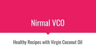 Healthy Recipes with Virgin Coconut Oil