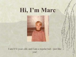Hi, I'm Marc