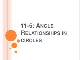 11-5: Angle Relationships in circles