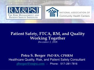 Patient Safety, FTCA, RM, and Quality Working Together December 2, 2008