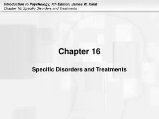 Chapter 16 Specific Disorders and Treatments