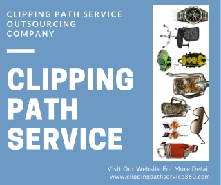 ClippingPathService360- For Accurate Clipping Path Service at Attractive Rates