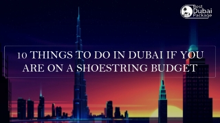 10 Things to do in Dubai If You are on a Shoestring Budget